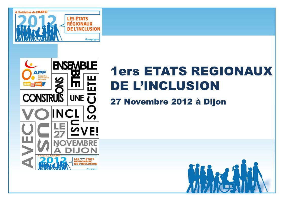 1ers ETATS REGIONAUX DE LINCLUSION 27 Novembre 2012 à Dijon