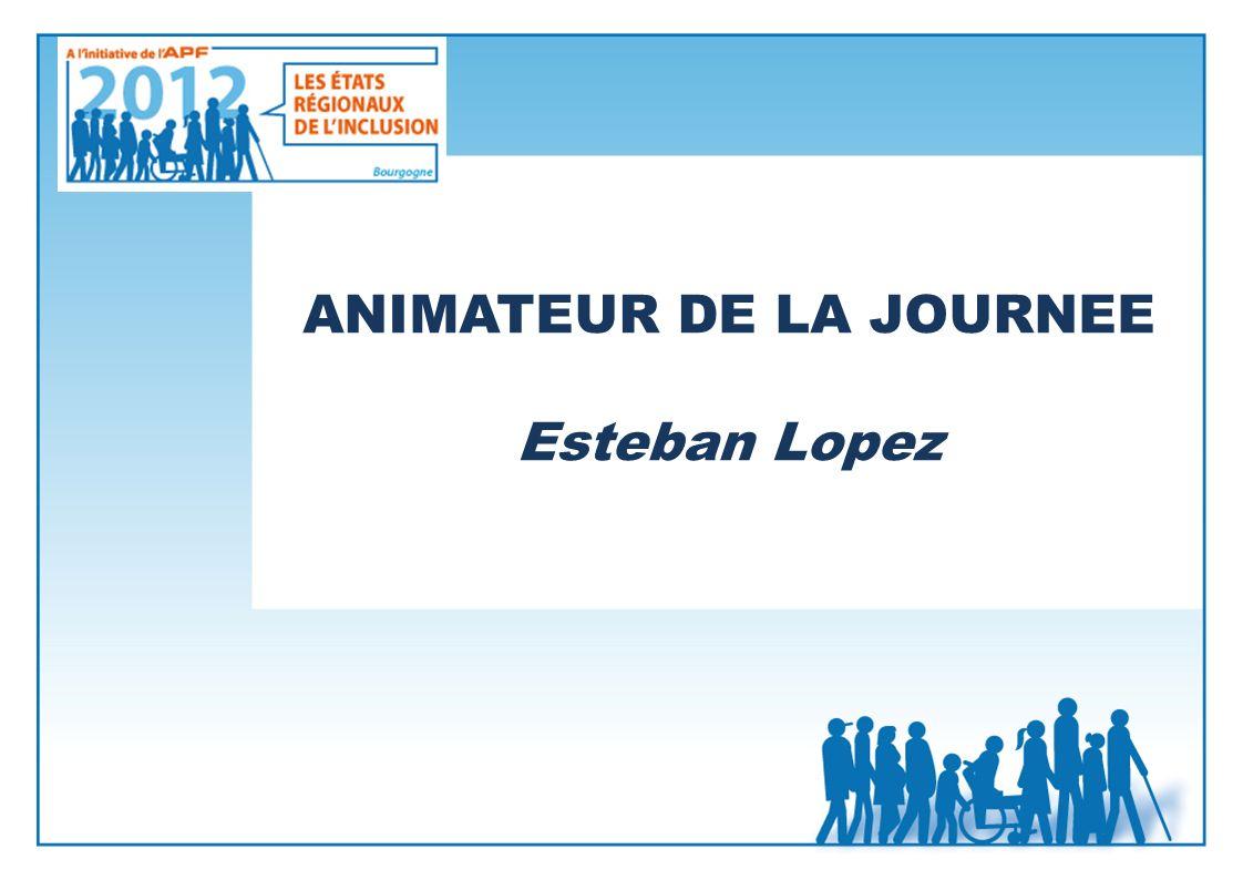 ANIMATEUR DE LA JOURNEE Esteban Lopez
