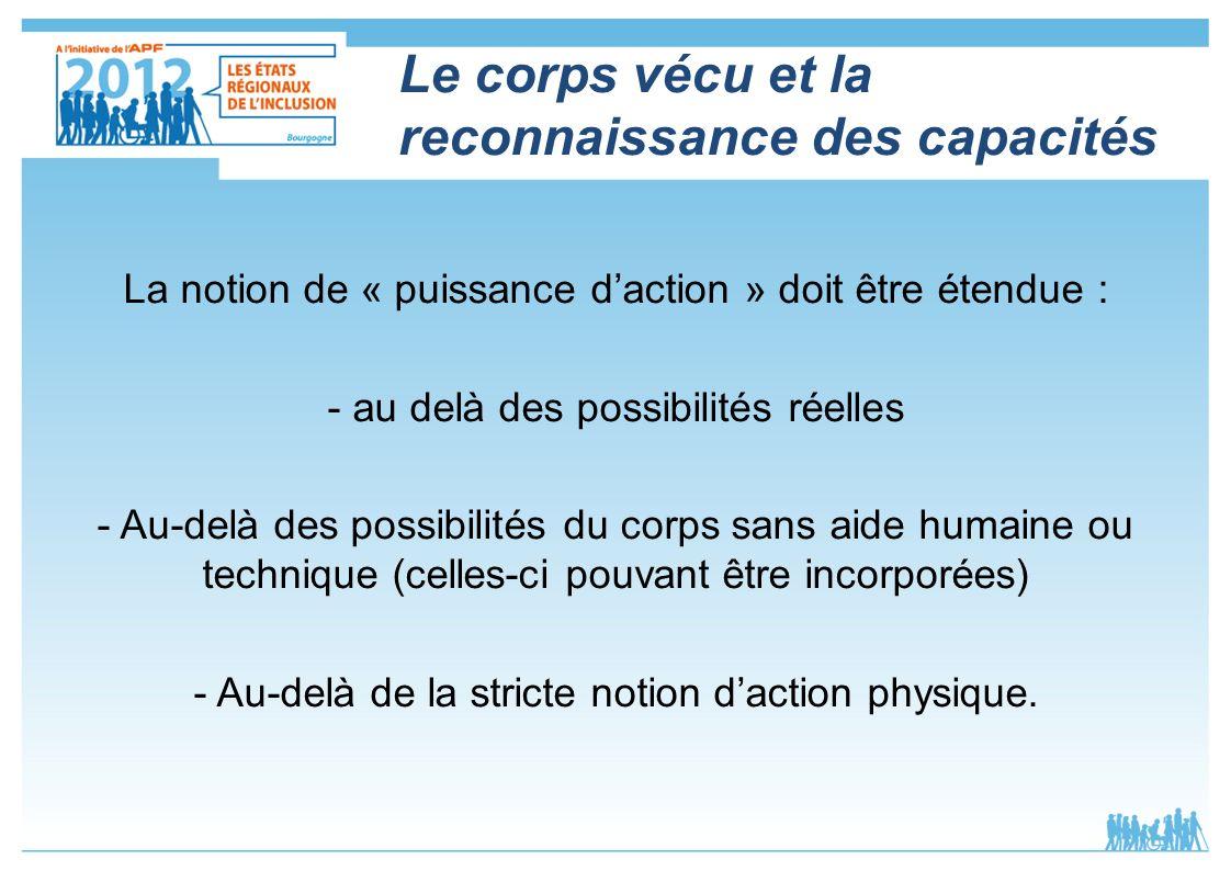 La notion de « puissance daction » doit être étendue : - au delà des possibilités réelles - Au-delà des possibilités du corps sans aide humaine ou tec