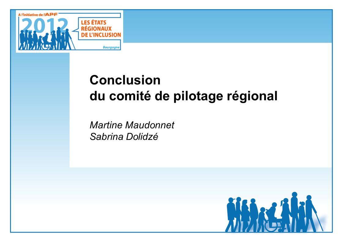 Conclusion du comité de pilotage régional Martine Maudonnet Sabrina Dolidzé