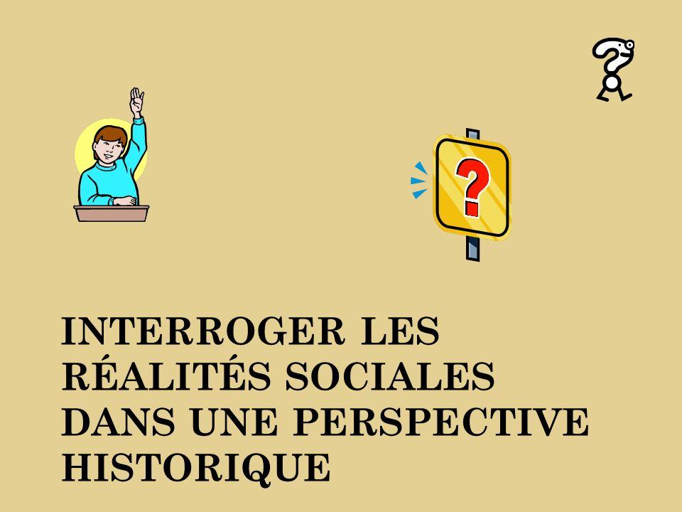INTERROGER LES RÉALITÉS SOCIALES DANS UNE PERSPECTIVE HISTORIQUE