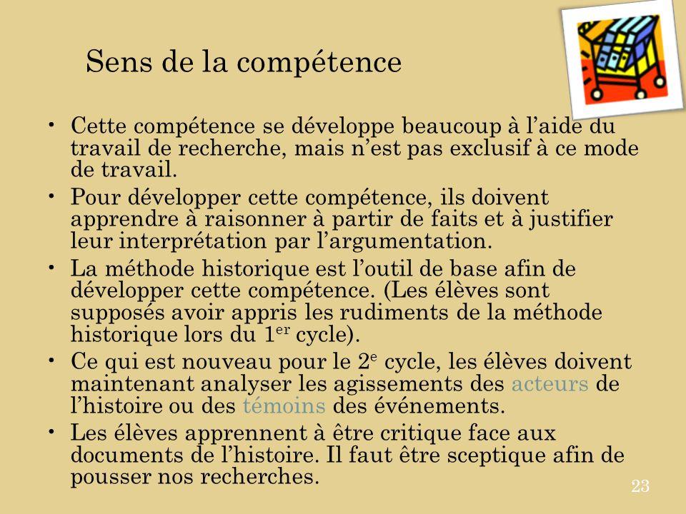 Sens de la compétence Cette compétence se développe beaucoup à laide du travail de recherche, mais nest pas exclusif à ce mode de travail.