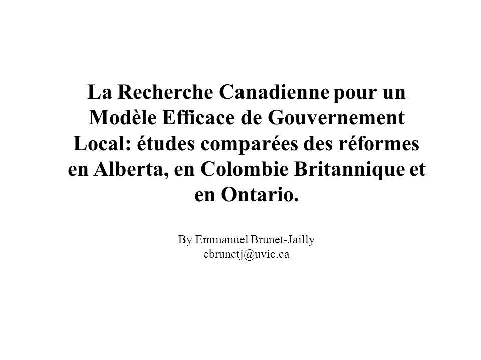 La Recherche Canadienne pour un Modèle Efficace de Gouvernement Local: études comparées des réformes en Alberta, en Colombie Britannique et en Ontario