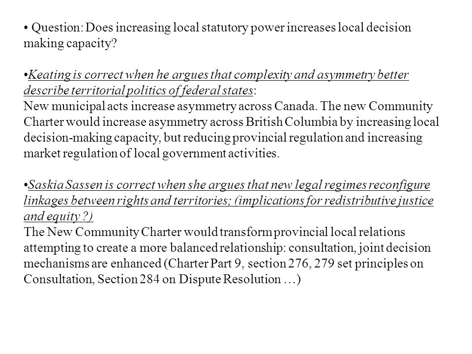 Question: Does increasing local statutory power increases local decision making capacity.