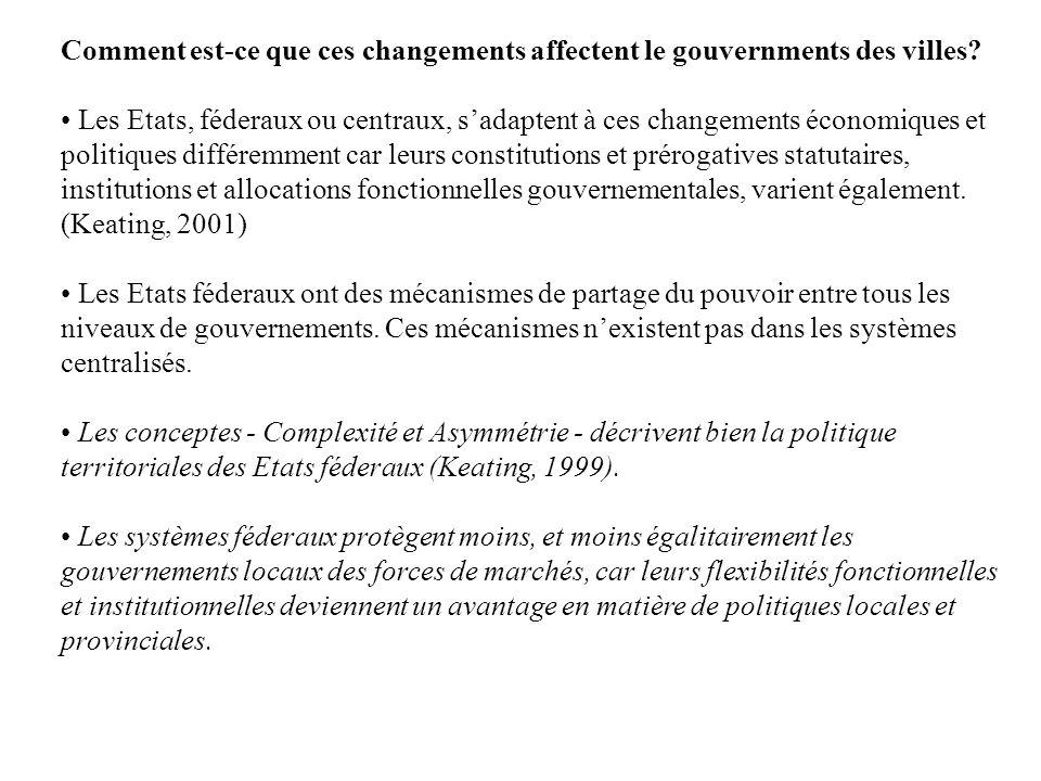 Comment est-ce que ces changements affectent le gouvernments des villes? Les Etats, féderaux ou centraux, sadaptent à ces changements économiques et p