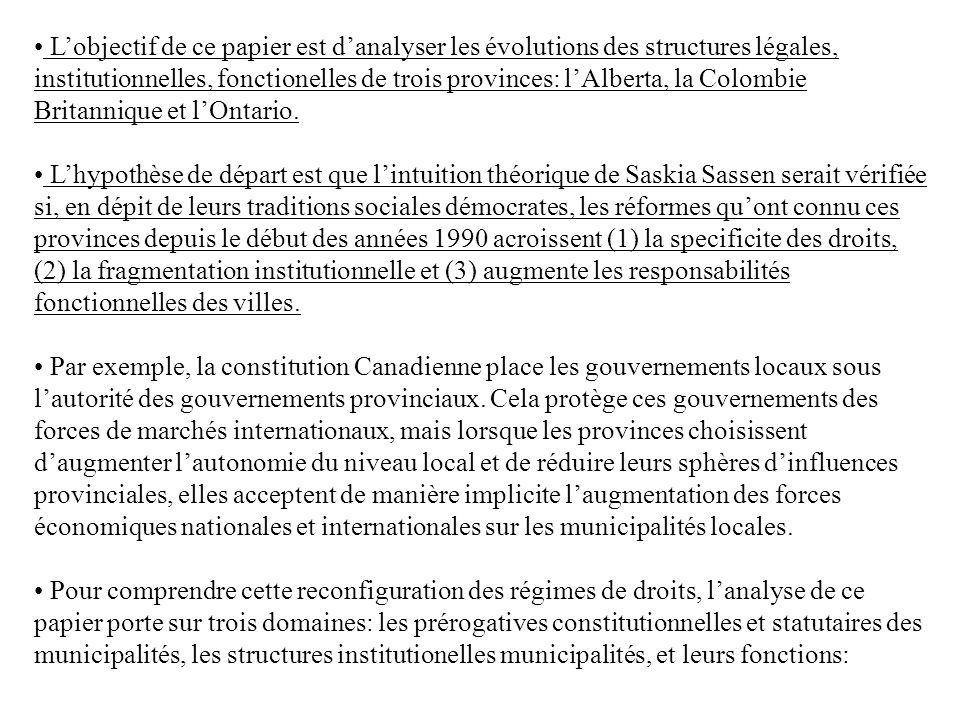 Lobjectif de ce papier est danalyser les évolutions des structures légales, institutionnelles, fonctionelles de trois provinces: lAlberta, la Colombie