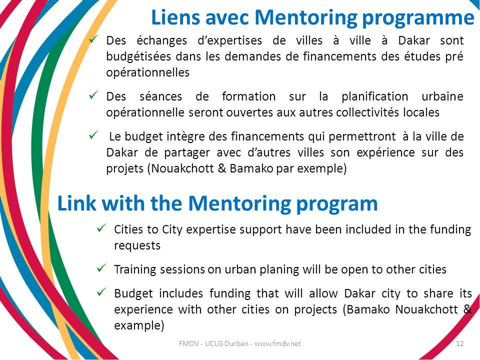 Liens avec Mentoring programme 12 Des échanges dexpertises de villes à ville à Dakar sont budgétisées dans les demandes de financements des études pré