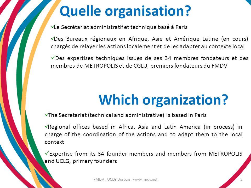 Quelle organisation? Le Secrétariat administratif et technique basé à Paris Des Bureaux régionaux en Afrique, Asie et Amérique Latine (en cours) charg