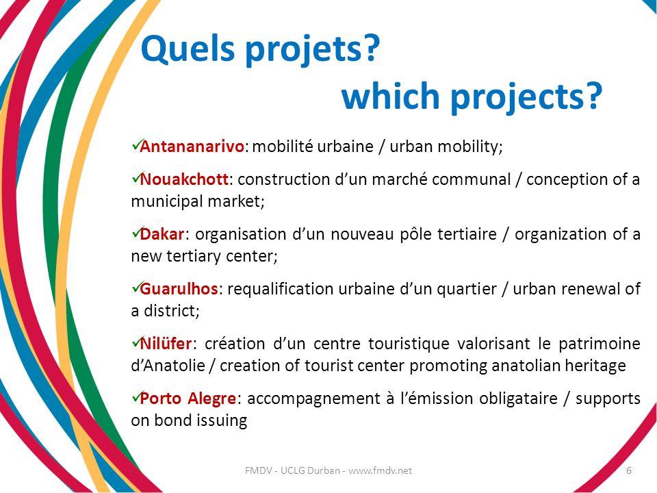 Quels projets? which projects? Antananarivo: mobilité urbaine / urban mobility; Nouakchott: construction dun marché communal / conception of a municip