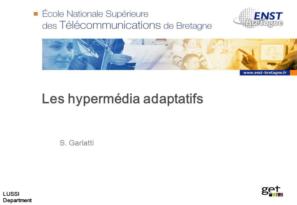 LUSSI Department Plan Les hypermédia adaptatifs Types dadaptation Modèles Utilisateur …