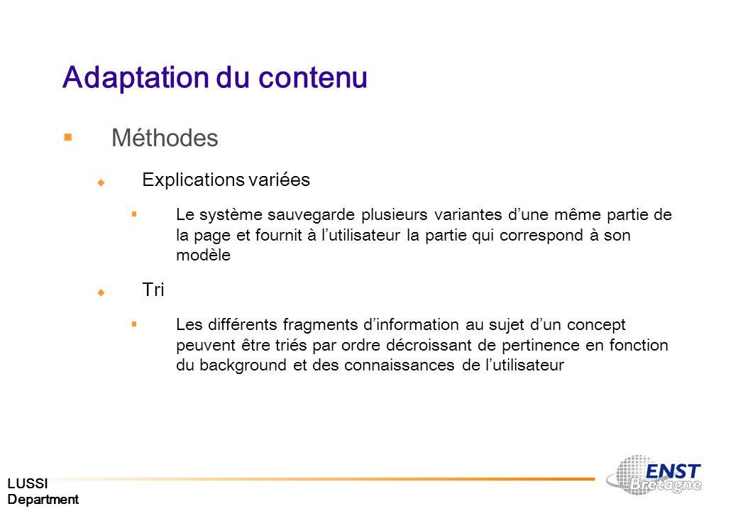 LUSSI Department Adaptation du contenu Méthodes Explications variées Le système sauvegarde plusieurs variantes dune même partie de la page et fournit