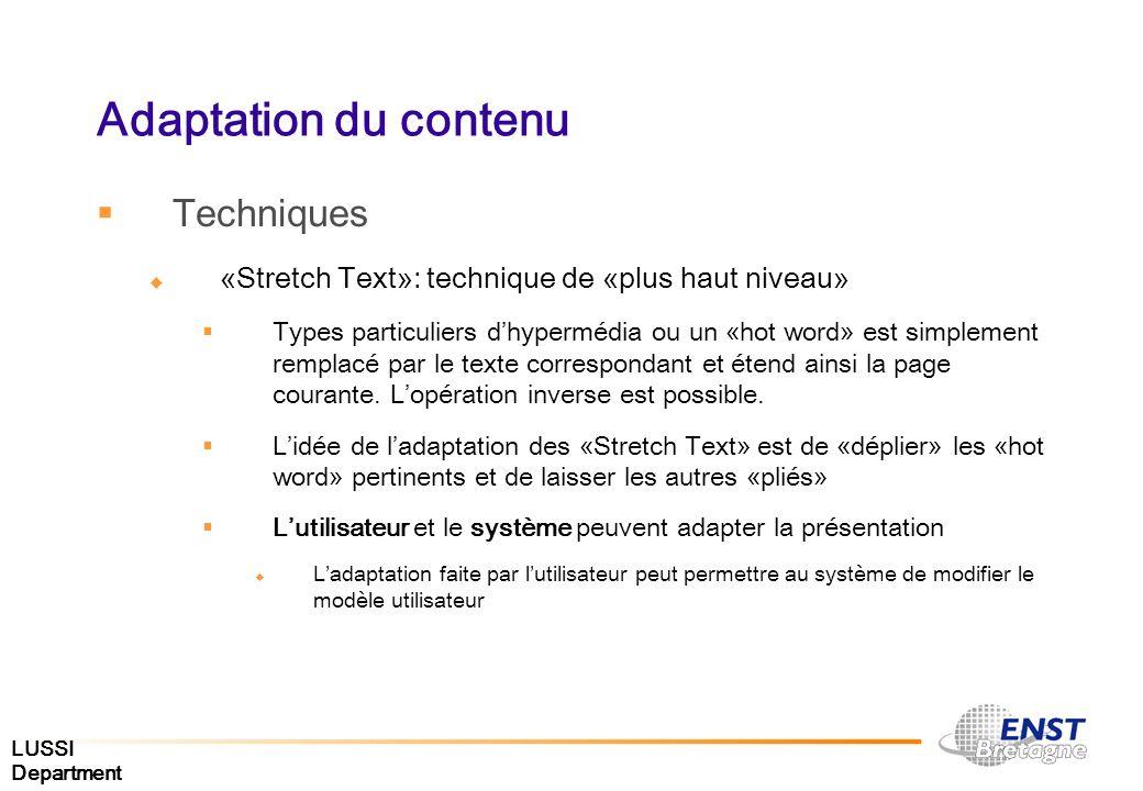 LUSSI Department Adaptation du contenu Techniques «Stretch Text»: technique de «plus haut niveau» Types particuliers dhypermédia ou un «hot word» est