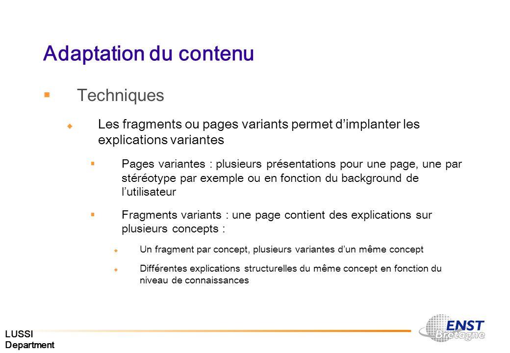 LUSSI Department Adaptation du contenu Techniques Les fragments ou pages variants permet dimplanter les explications variantes Pages variantes : plusi