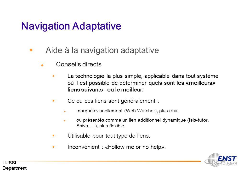 LUSSI Department Navigation Adaptative Aide à la navigation adaptative Conseils directs La technologie la plus simple, applicable dans tout système où