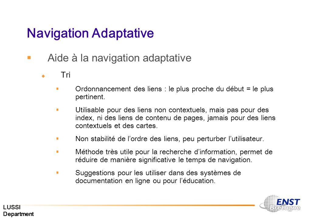Navigation Adaptative Aide à la navigation adaptative Tri Ordonnancement des liens : le plus proche du début = le plus pertinent. Utilisable pour des