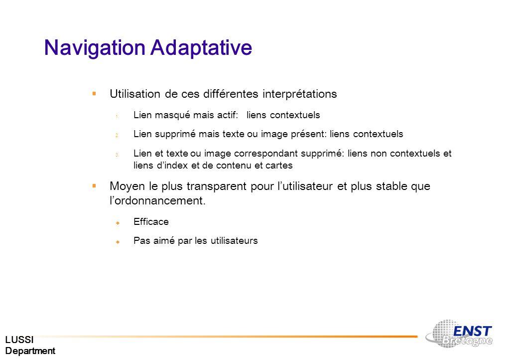 LUSSI Department Navigation Adaptative Utilisation de ces différentes interprétations 1. Lien masqué mais actif: liens contextuels 2. Lien supprimé ma