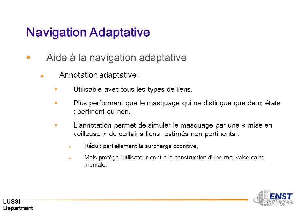 LUSSI Department Navigation Adaptative Aide à la navigation adaptative Annotation adaptative : Utilisable avec tous les types de liens. Plus performan