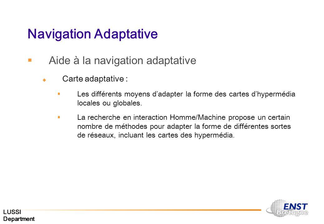 LUSSI Department Navigation Adaptative Aide à la navigation adaptative Carte adaptative : Les différents moyens dadapter la forme des cartes dhyperméd