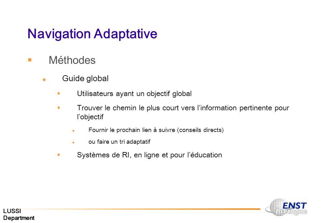 LUSSI Department Navigation Adaptative Méthodes Guide global Utilisateurs ayant un objectif global Trouver le chemin le plus court vers linformation p