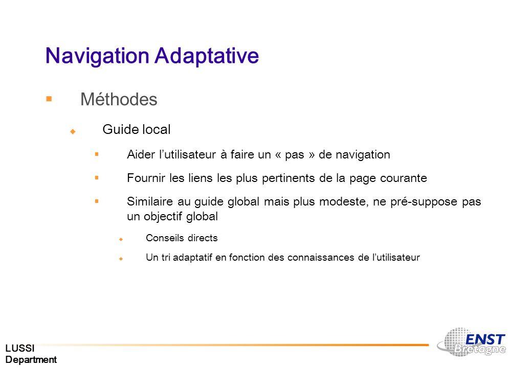 LUSSI Department Navigation Adaptative Méthodes Guide local Aider lutilisateur à faire un « pas » de navigation Fournir les liens les plus pertinents
