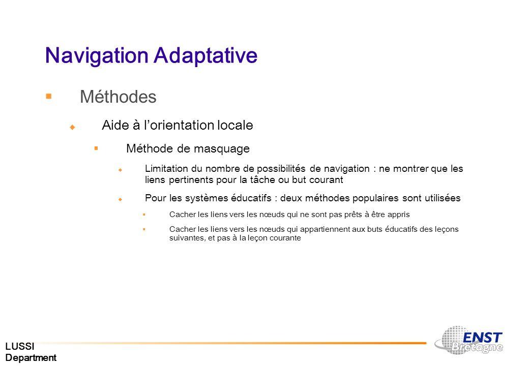 LUSSI Department Navigation Adaptative Méthodes Aide à lorientation locale Méthode de masquage Limitation du nombre de possibilités de navigation : ne