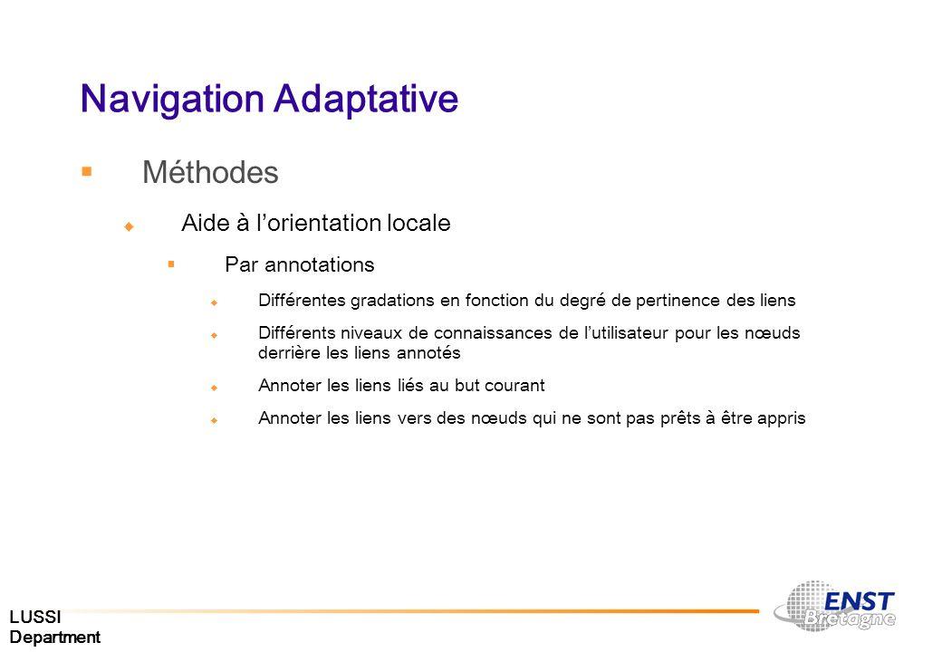 LUSSI Department Navigation Adaptative Méthodes Aide à lorientation locale Par annotations Différentes gradations en fonction du degré de pertinence d