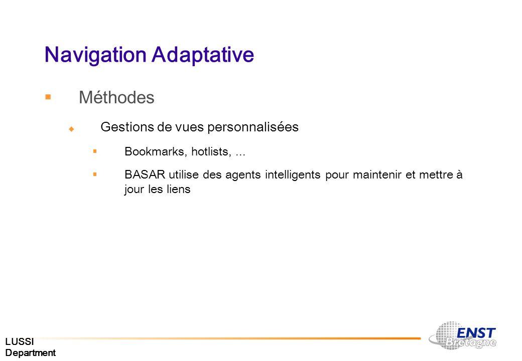 LUSSI Department Navigation Adaptative Méthodes Gestions de vues personnalisées Bookmarks, hotlists,... BASAR utilise des agents intelligents pour mai