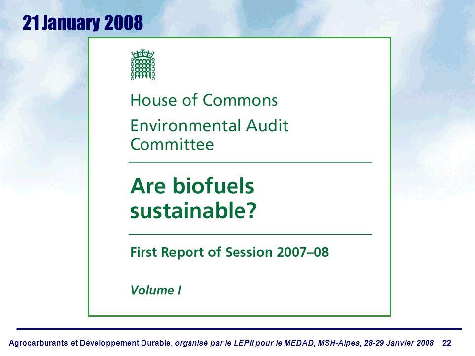 Agrocarburants et Développement Durable, organisé par le LEPII pour le MEDAD, MSH-Alpes, 28-29 Janvier 2008 22 21 January 2008