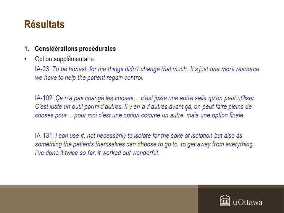 Résultats 1.Considérations procédurales Option supplémentaire: IA-23: To be honest, for me things didnt change that much.