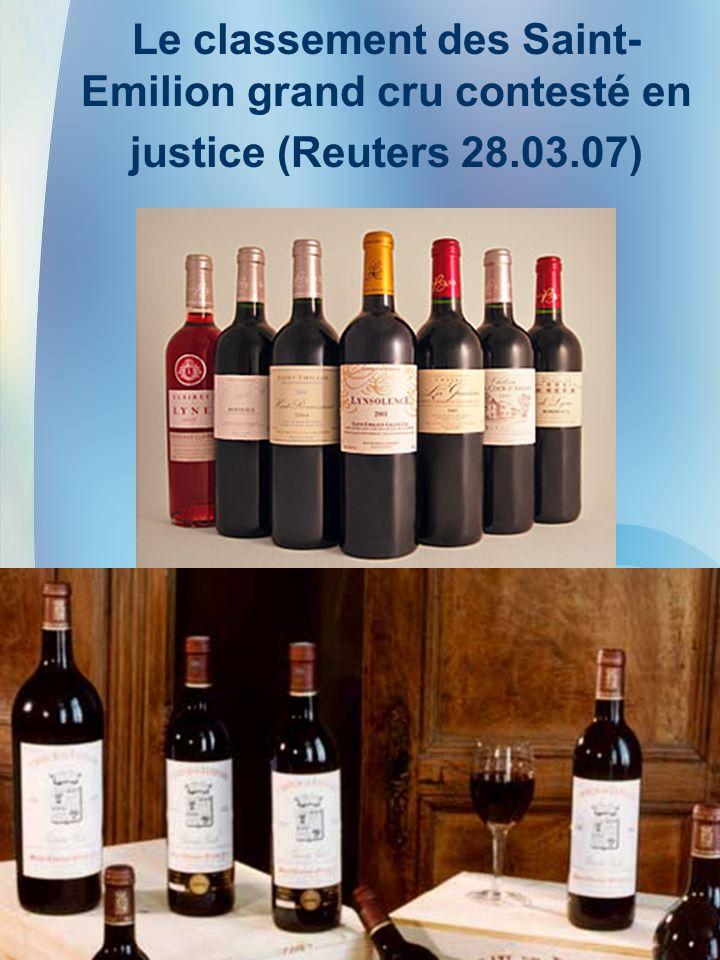 16 Le classement des Saint- Emilion grand cru contesté en justice (Reuters 28.03.07)