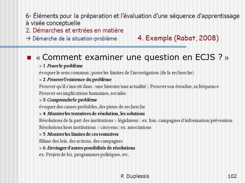 P. Duplessis102 6- Éléments pour la préparation et lévaluation dune séquence d'apprentissage à visée conceptuelle 2. Démarches et entrées en matière D
