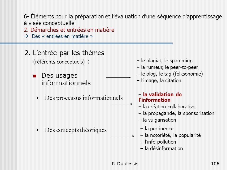 P. Duplessis106 6- Éléments pour la préparation et lévaluation dune séquence d'apprentissage à visée conceptuelle 2. Démarches et entrées en matière D