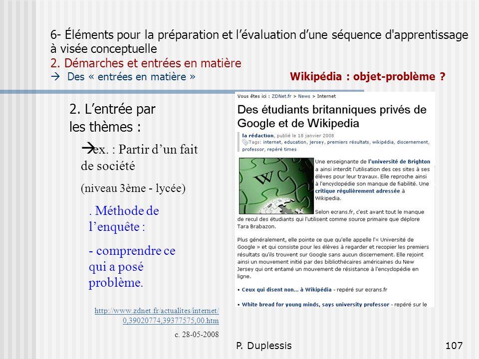 P. Duplessis107 6- Éléments pour la préparation et lévaluation dune séquence d'apprentissage à visée conceptuelle 2. Démarches et entrées en matière D