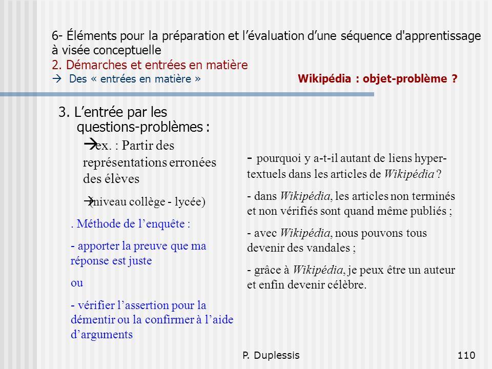 P. Duplessis110 6- Éléments pour la préparation et lévaluation dune séquence d'apprentissage à visée conceptuelle 2. Démarches et entrées en matière D