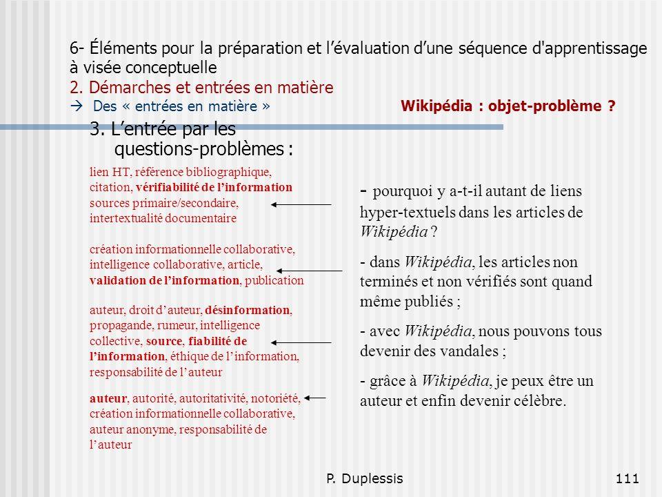 P. Duplessis111 6- Éléments pour la préparation et lévaluation dune séquence d'apprentissage à visée conceptuelle 2. Démarches et entrées en matière D