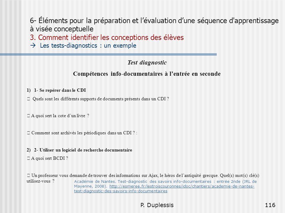 P. Duplessis116 6- Éléments pour la préparation et lévaluation dune séquence d'apprentissage à visée conceptuelle 3. Comment identifier les conception
