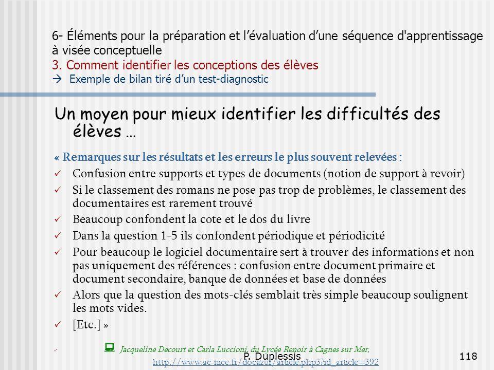 P. Duplessis118 6- Éléments pour la préparation et lévaluation dune séquence d'apprentissage à visée conceptuelle 3. Comment identifier les conception