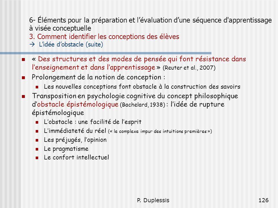 P. Duplessis126 6- Éléments pour la préparation et lévaluation dune séquence d'apprentissage à visée conceptuelle 3. Comment identifier les conception