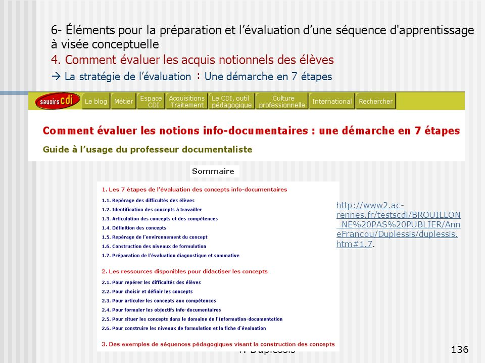 P. Duplessis136 6- Éléments pour la préparation et lévaluation dune séquence d'apprentissage à visée conceptuelle 4. Comment évaluer les acquis notion