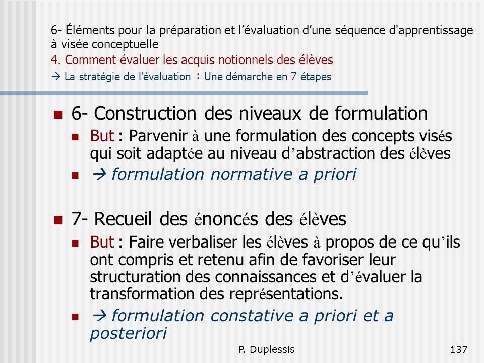 P. Duplessis137 6- Éléments pour la préparation et lévaluation dune séquence d'apprentissage à visée conceptuelle 4. Comment évaluer les acquis notion