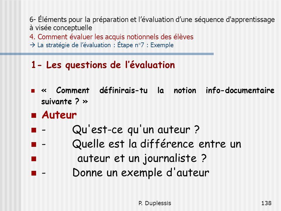 P. Duplessis138 6- Éléments pour la préparation et lévaluation dune séquence d'apprentissage à visée conceptuelle 4. Comment évaluer les acquis notion