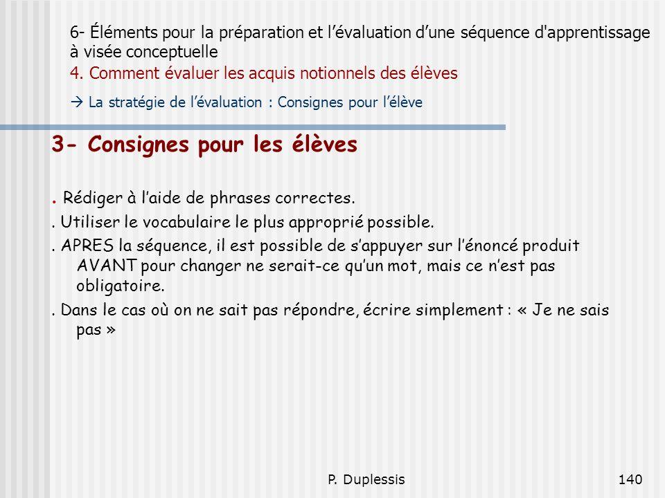 P. Duplessis140 6- Éléments pour la préparation et lévaluation dune séquence d'apprentissage à visée conceptuelle 4. Comment évaluer les acquis notion