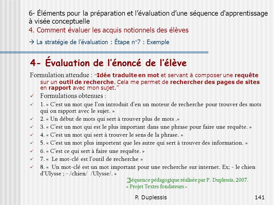 P. Duplessis141 6- Éléments pour la préparation et lévaluation dune séquence d'apprentissage à visée conceptuelle 4. Comment évaluer les acquis notion