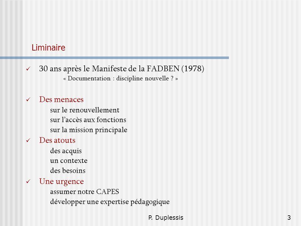 P. Duplessis3 Liminaire 30 ans après le Manifeste de la FADBEN (1978) « Documentation : discipline nouvelle ? » Des menaces sur le renouvellement sur