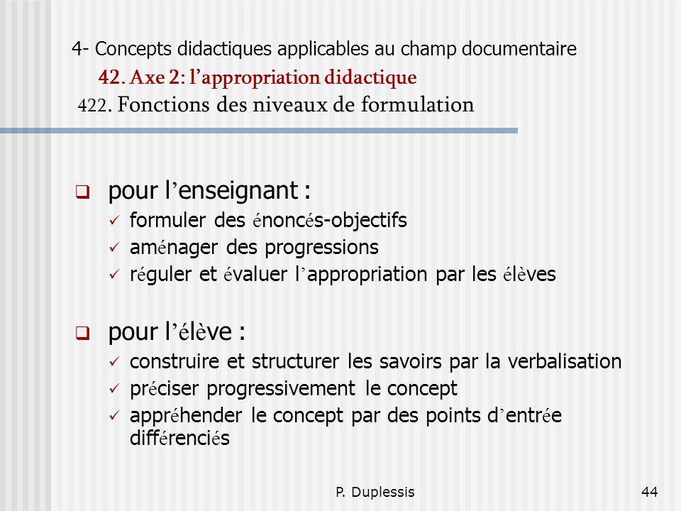 P.Duplessis44 4- Concepts didactiques applicables au champ documentaire 42.