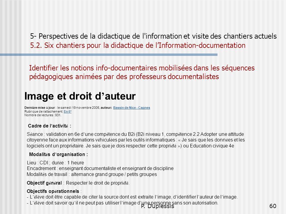 P. Duplessis60 5- Perspectives de la didactique de l'information et visite des chantiers actuels 5.2. Six chantiers pour la didactique de lInformation