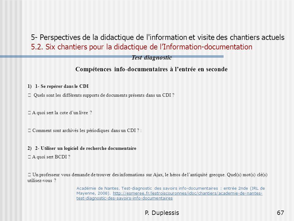 P. Duplessis67 5- Perspectives de la didactique de l'information et visite des chantiers actuels 5.2. Six chantiers pour la didactique de lInformation