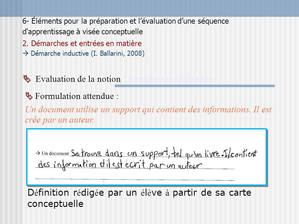 Evaluation de la notion Evaluation de la notion : formuler une définition D é finition r é dig é e par un é l è ve à partir de sa carte conceptuelle F