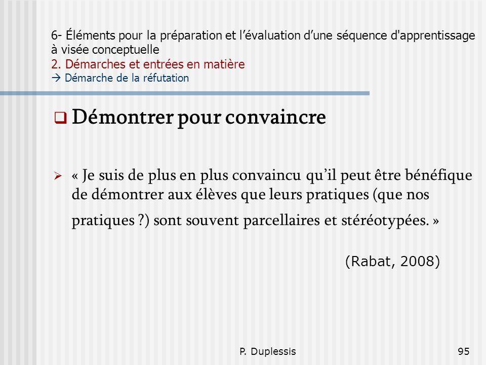 P. Duplessis95 6- Éléments pour la préparation et lévaluation dune séquence d'apprentissage à visée conceptuelle 2. Démarches et entrées en matière Dé