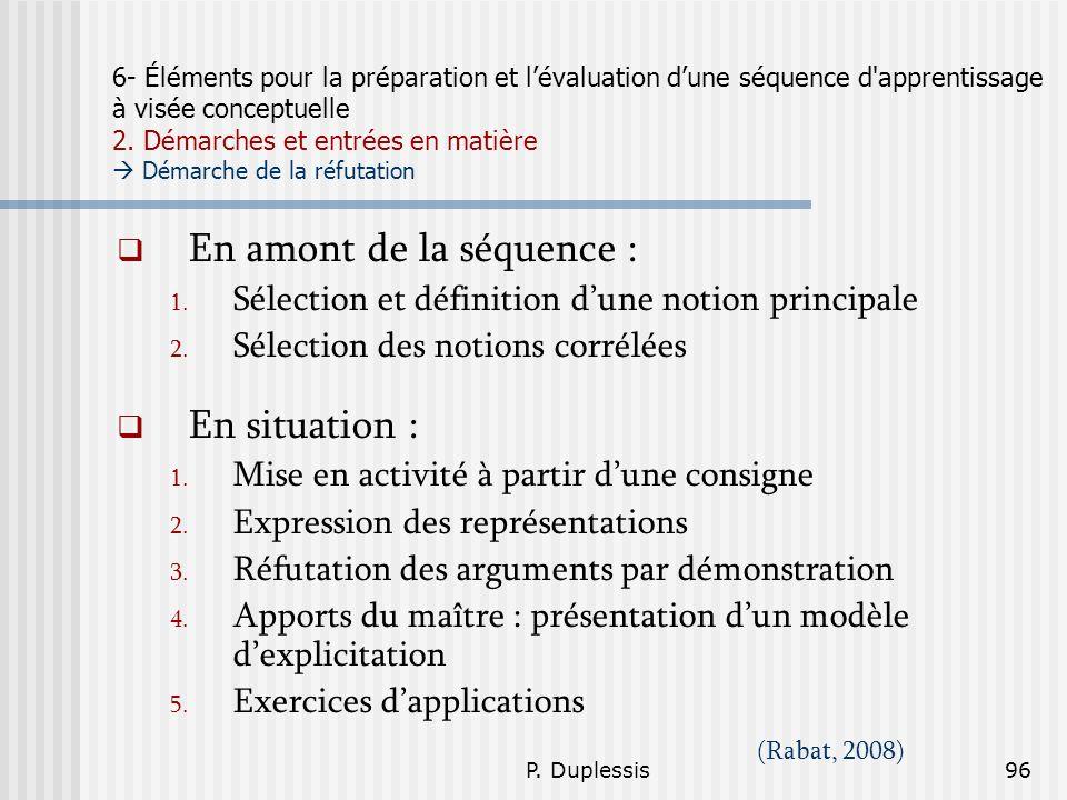 P. Duplessis96 6- Éléments pour la préparation et lévaluation dune séquence d'apprentissage à visée conceptuelle 2. Démarches et entrées en matière Dé